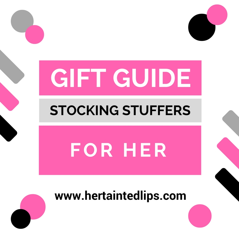Gift Guide Stocking Stuffers For Her Her Tainted Lips